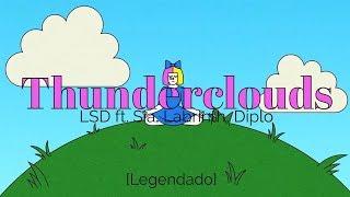 Lsd Thunderclouds Ft Sia Labrinth Diplo Legendado Tradução