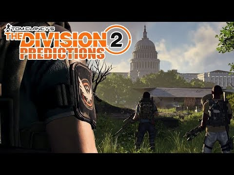 Division 2: My First Impressions, Thoughts and Predictions about EndGame/Dark Zone from E3 Gameplay