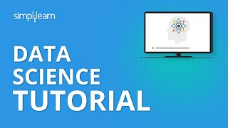 Data Science Tutorial | Data Science for Beginners | Data Science with Python Tutorial | Simplilearn