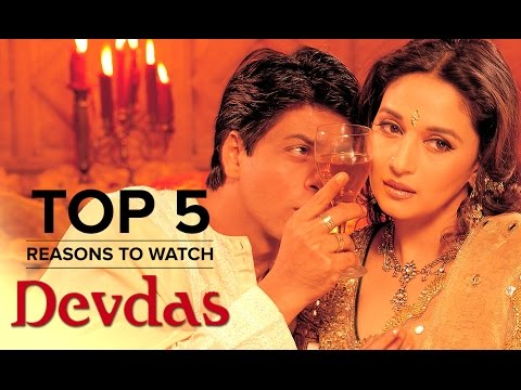Top 5 Reasons To Watch Devdas