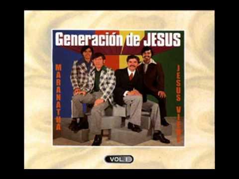 Generacion De Jesus - Yo Se Que Cristo Vendrá