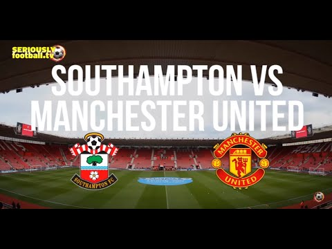 Southampton V Manchester United - Premier League Preview