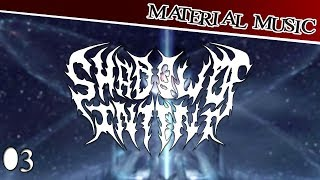 Material Metal #03 - Shadow Of Intent [Deathcore]