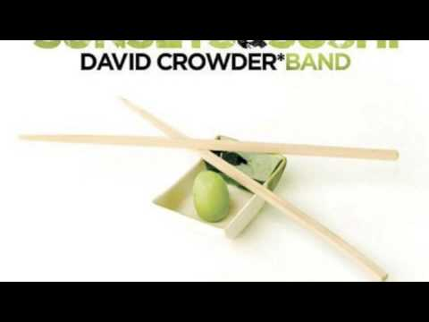 David Crowder Band - Intoxicating