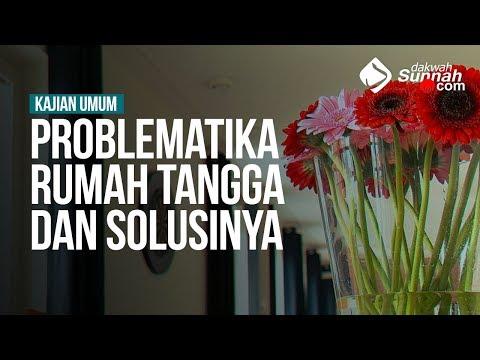 PROBLEMATIKA RUMAH TANGGA DAN SOLUSINYA - Ustadz Haikal Ali Basyarahil, MA