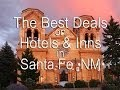 Cheap Hotels Santa Fe NM | Santa Fe Hotel Deals | Santa Fe B&B