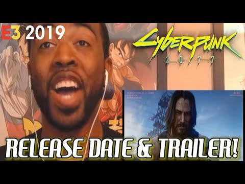 Live Reaction: CYBERPUNK 2077 RELEASE DATE & TRAILER! - E3 2019