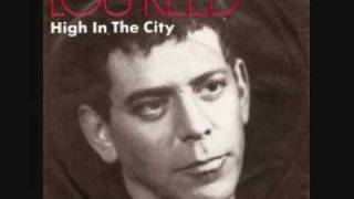 Watch Lou Reed High In The City video