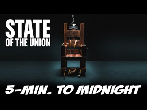 STATE OF THE UNION Five Minutes to Midnight...