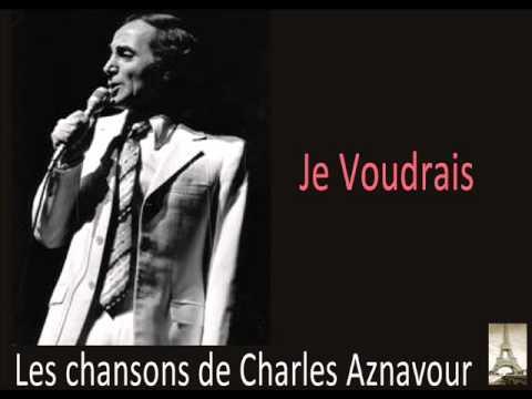 Charles Aznavour - Je Voudrais