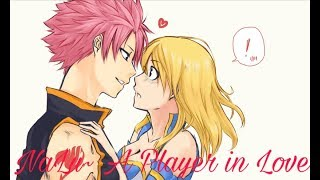 NaLu~ A Player in Love Part 1