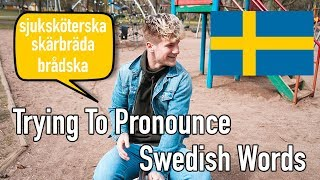 Trying To Pronounce Hard Swedish Words (Like Sjuksköterska)