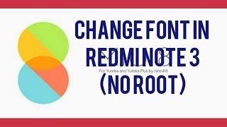 How to change font in redmi note 3 or in miui 8(No root)