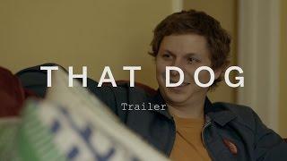 THAT DOG Trailer | Festival 2015