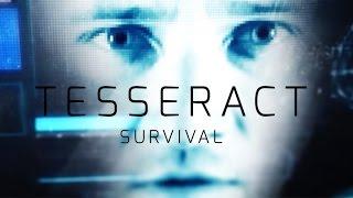 TESSERACT - Survival