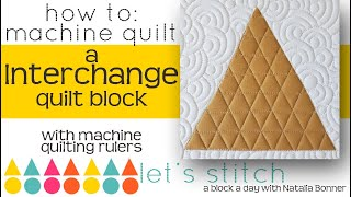 How To-Machine Quilt a Interchange  Quilt Block-W/ Natalia Bonner- Lets Stitch a Block a Day- Day 78