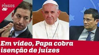 Glenn acha que o papa apoia campanha contra Moro