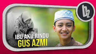 """download lagu """" Terbaru """" Ibu Aku Rindu Voc. Gus Azmi gratis"""