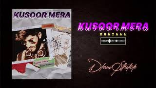 Kusoor Mera (Official Audio) - Dhruv Sthetick (Shaitan) | KHAYAAL | Latest Hindi Rap Song 2020