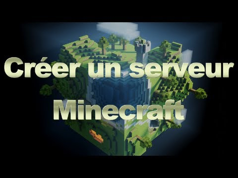 Tutoriel Comment créer son propre Serveur Minecraft