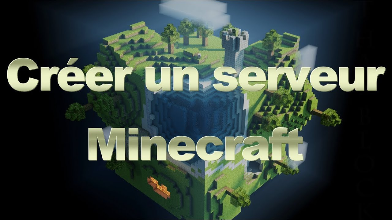 tutoriel - comment cr u00e9er son propre serveur minecraft