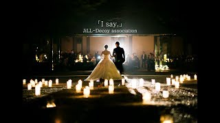 「I say,」JiLL-Decoy association