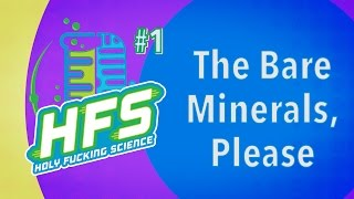 HFS Podcast #1 - The Bare Minerals, Please