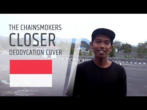 The Chainsmokers Closer Bahasa Indonesia Cover Deddycation