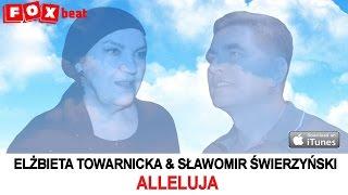 Elżbieta Towarnicka & Sławomir Świerzyński - Alleluja