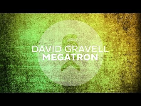 David Gravell - Megatron (Original Mix)