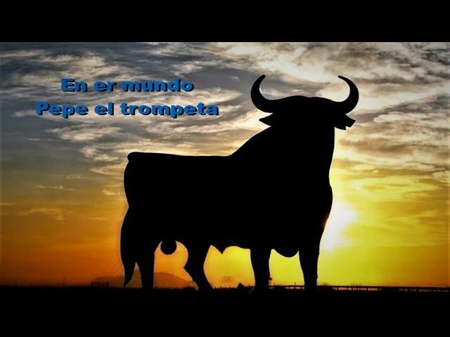 Pasodoble clasico taurino - En er Mundo de Pepe el Trompeta