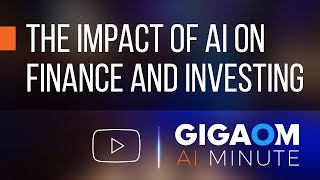 The Impact of AI on Finance and Investing