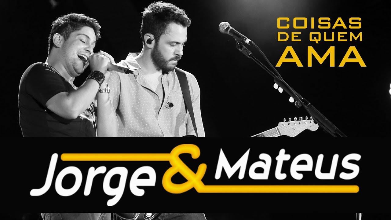 Jorge e Mateus - Coisa De Quem Ama MP3