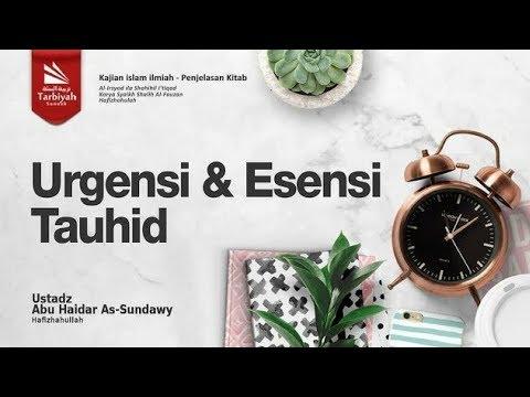 Urgensi dan Esensi Tauhid | Ustadz Abu Haidar As-Sundawy حفظه الله