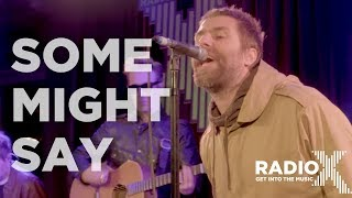 "Liam Gallagher - Radio Xが""Some Might Say""のライブ映像を公開 thm Music info Clip"