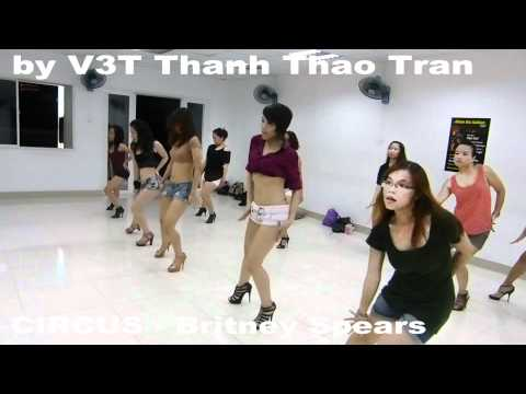 """Britney Spears - """"Circus"""" Class FULL Video by V3T Thanh Thao Tran VDANCE"""