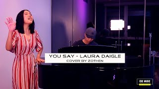 Download Lagu You Say - Lauren Daigle Cover by Zothen Gratis STAFABAND