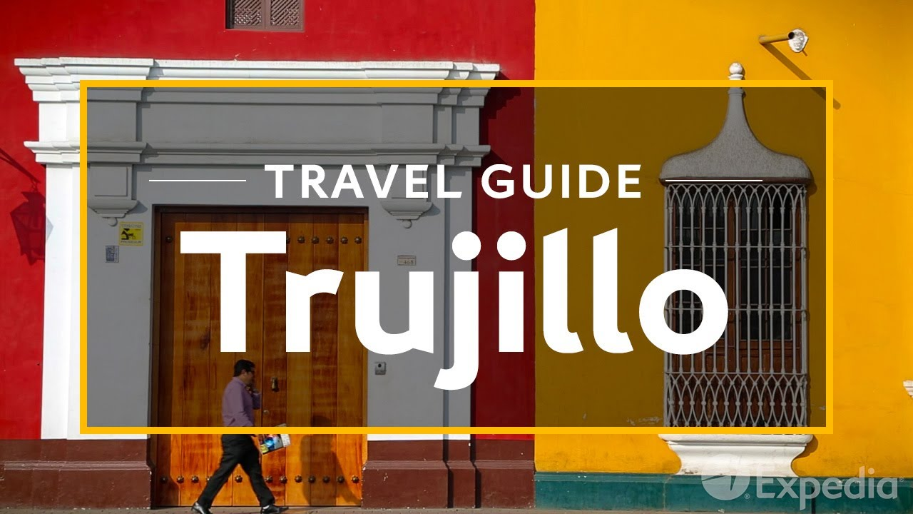 Trujillo Vacation Travel Guide | Expedia