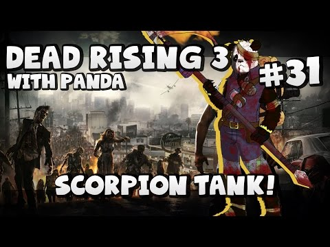 Scorpion Tank!? #31 - Dead Rising 3 with Panda