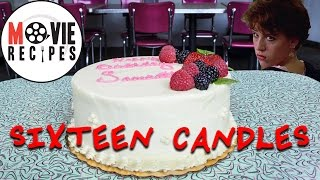 Movie Recipes - Sixteen Candles