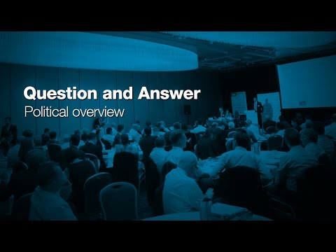 Question and Answer - Political Overview session