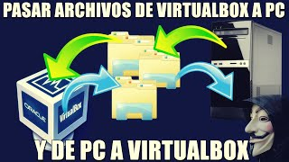 Como Pasar Archivos De Virtualbox Al Pc (Nuevo Windows  XP 7 8 10)