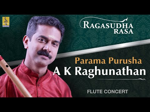 Parama A Flute Concert By A.K.Raghunadhan