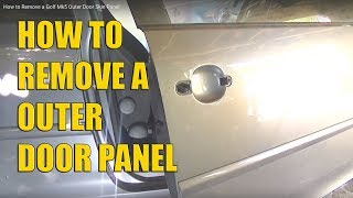How to Remove a Golf Mk5 Outer Door Skin Panel