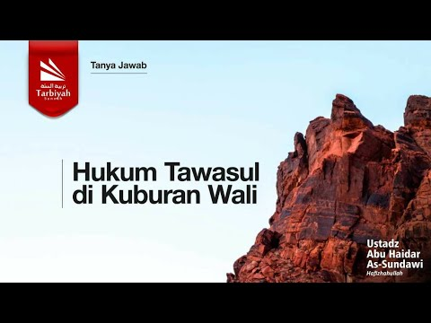 Hukum Tawasul di Kuburan Wali   Ustadz Abu Haidar As-Sundawy