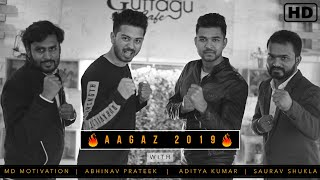 AAGAZ 2019 with Aditya Kumar, Abby Viral, MD Motivation, Saurav Shukla | Motivational Video in Hindi