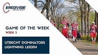 Game of the Week 5: Utrecht Dominators - Lightning Leiden