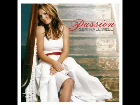 Geri Halliwell - Passion - 3. Love Never Loved Me