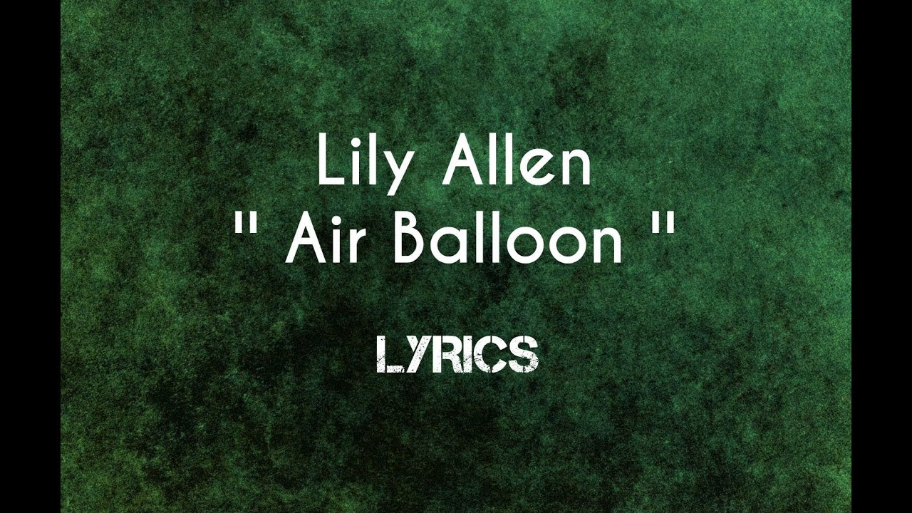 Lily Allen - AIR BALLOON - Lyrics On Screen - YouTube Pictures Of Lily Lyrics