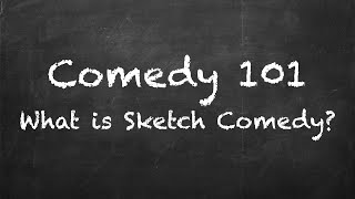 What is Sketch Comedy?